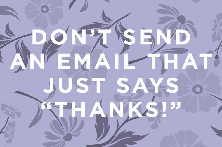 Here's basic email etiquette: