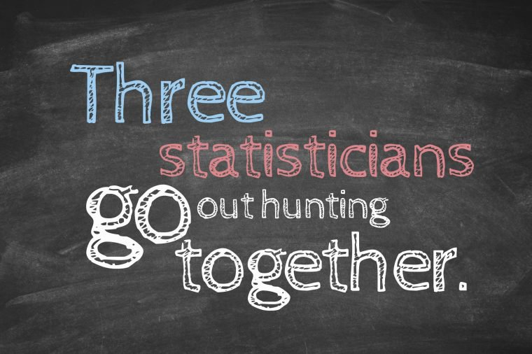 Three statisticians go out hunting together.
