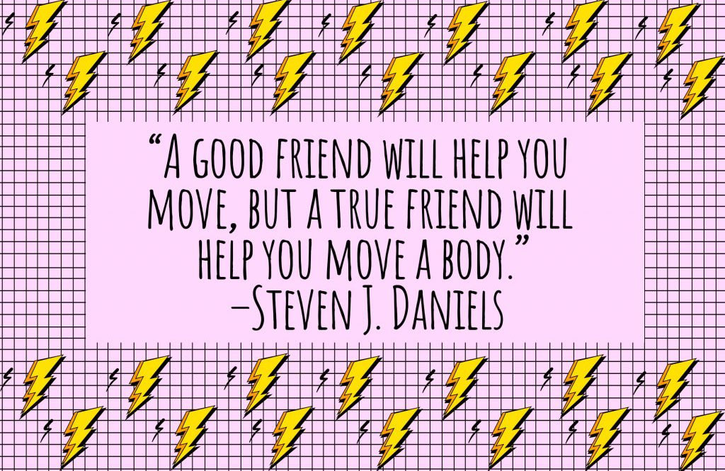 On friends and moving
