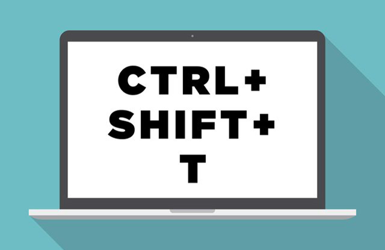 CTRL + SHIFT + T : Open the most recently closed tab